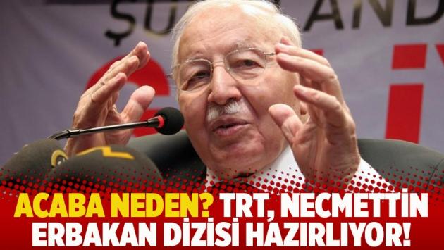 Acaba neden? TRT, Necmettin Erbakan dizisi hazırlıyor!