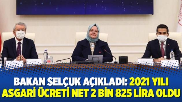 Bakan Selçuk açıkladı: 2021 yılı asgari ücreti net 2 bin 825 lira oldu