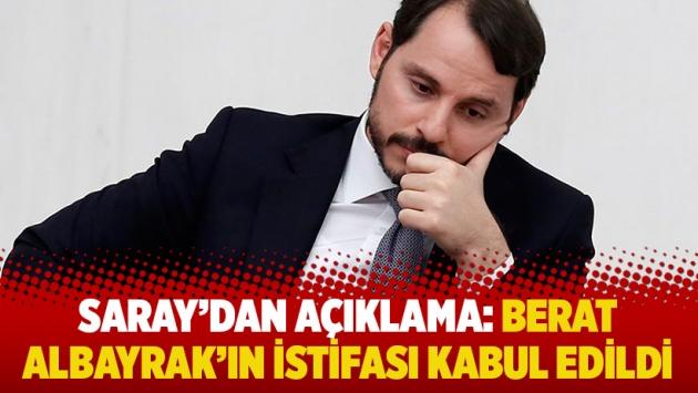 Saray'dan açıklama: Berat Albayrak'ın istifası kabul edildi