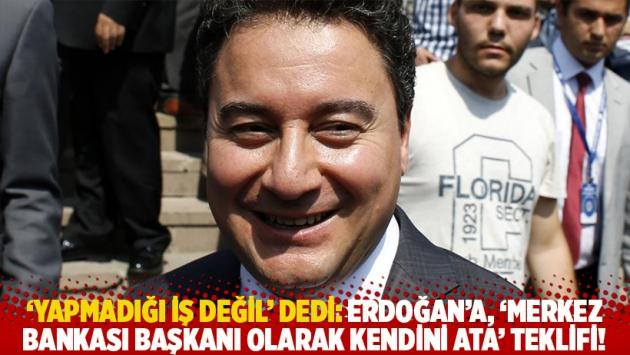 'Yapmadığı iş değil' dedi: Erdoğan'a, 'Merkez Bankası başkanı olarak kendini ata' teklifi!