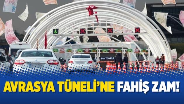 Avrasya Tüneli'ne fahiş zam!