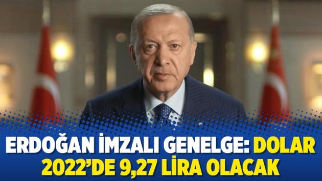 Erdoğan imzalı genelge: Dolar 2022'de 9,27 lira olacak